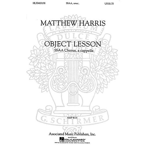 Associated Object Lesson (SSAA a cappella) SSAA A Cappella composed by Matthew Harris