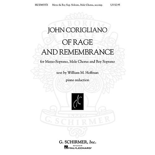 G. Schirmer Of Rage and Remembrance (Mezzo, Male Chorus and Boy Sop Piano Reduct) Voc Sc composed by John Corigliano