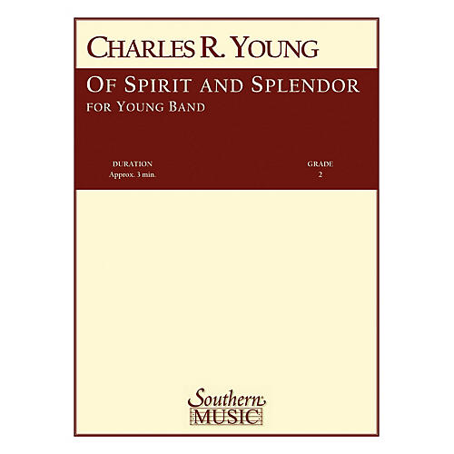 Southern Of Spirit and Splendor (Band/Concert Band Music) Concert Band Level 2 Composed by Charles Rochester Young
