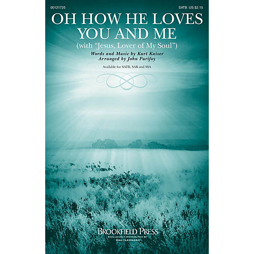 Brookfield Oh How He Loves You and Me (with Jesus, Lover of My Soul) SATB arranged by John Purifoy