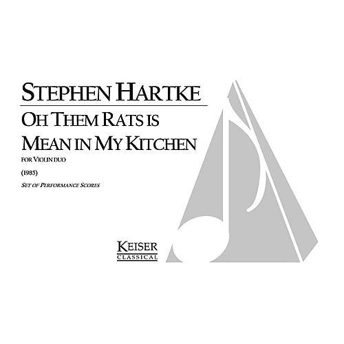 Lauren Keiser Music Publishing Oh Them Rats Is Mean in My Kitchen LKM Music Series Composed by Stephen Hartke