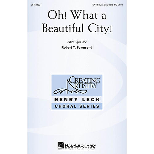 Hal Leonard Oh! What a Beautiful City! SATB DV A Cappella arranged by Robert Townsend