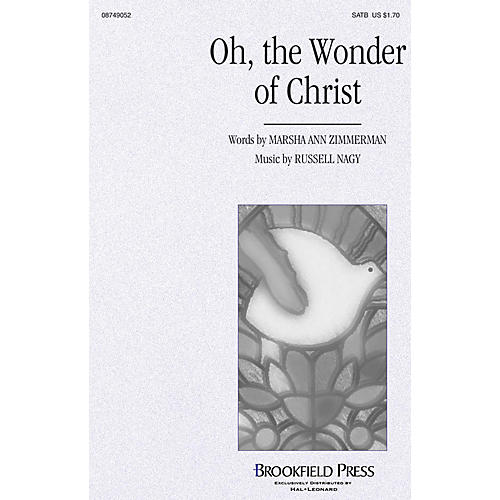 Brookfield Oh, the Wonder of Christ SATB composed by Russell Nagy