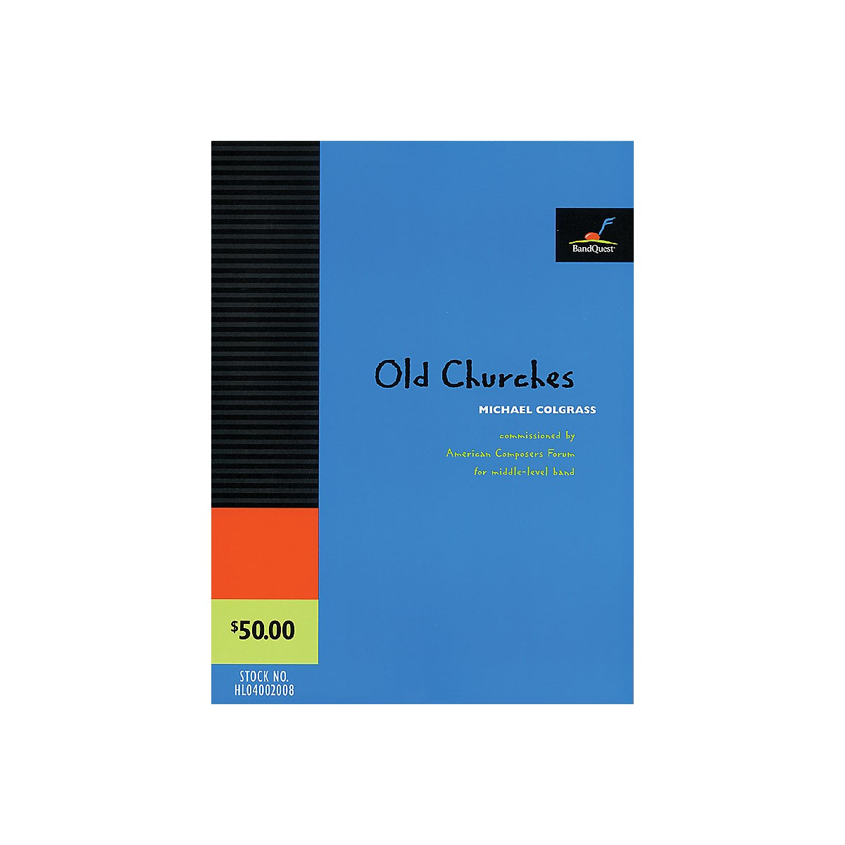 BandQuest Old Churches (Score Only) (BandQuest Series, Grade 3) Concert Band Level 3 Composed by Michael Colgrass