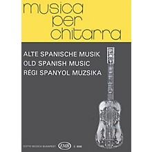 Editio Musica Budapest Old Spanish Music (Guitar Solo) EMB Series Composed by Various