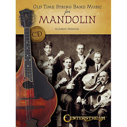 Centerstream Publishing Old Time String Band Music for Mandolin Fretted Series Softcover with CD Written by Joseph Weidlich