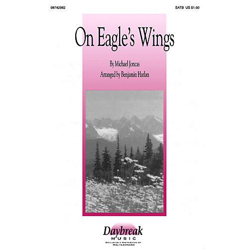 Daybreak Music On Eagle's Wings (SATB) SATB arranged by Benjamin Harlan