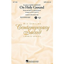 Hal Leonard On Holy Ground SATB by Barbra Streisand arranged by John Leavitt
