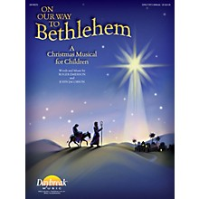 Daybreak Music On Our Way to Bethlehem (A Christmas Musical for Children) DIRECTOR MANUAL by John Jacobson/Roger Emerson