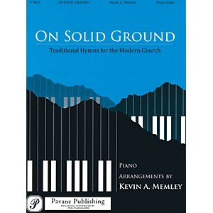 Click here to buy Pavane On Solid Ground Traditional Hymns for the Modern Church by Pavane.