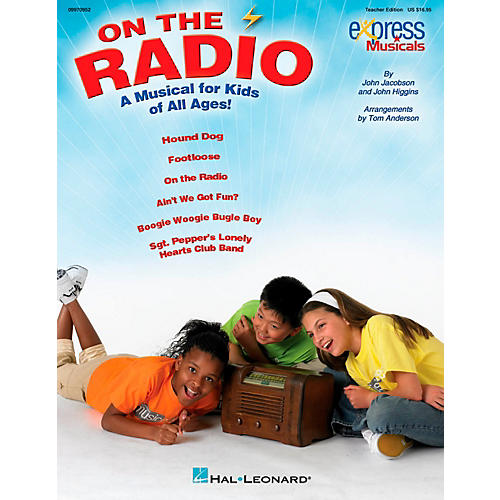 Hal Leonard On The Radio - An Express Musical for Kids of All Ages! Teacher Edition