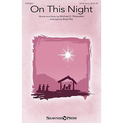 Shawnee Press On This Night SATB AND OBOE arranged by Brad Nix