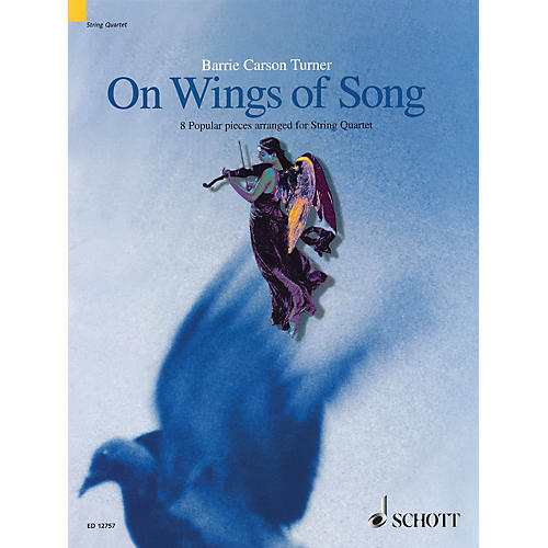 Schott On Wings of Song (8 Popular Pieces Arranged for String Quartet Score & Parts) Schott Series by Various