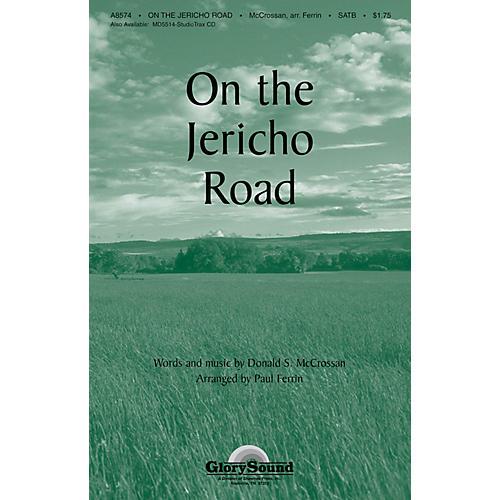 Shawnee Press On the Jericho Road SATB arranged by Paul Ferrin