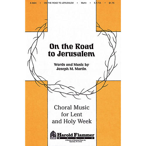 Shawnee Press On the Road to Jerusalem (from Song of the Shadows) SATB composed by Joseph M. Martin