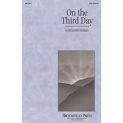 Brookfield On the Third Day (SATB) SATB composed by Benjamin Harlan