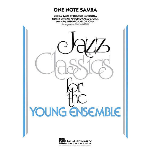 Hal Leonard One Note Samba Jazz Band Level 3 by Antonio Carlos Jobim Arranged by Paul Murtha