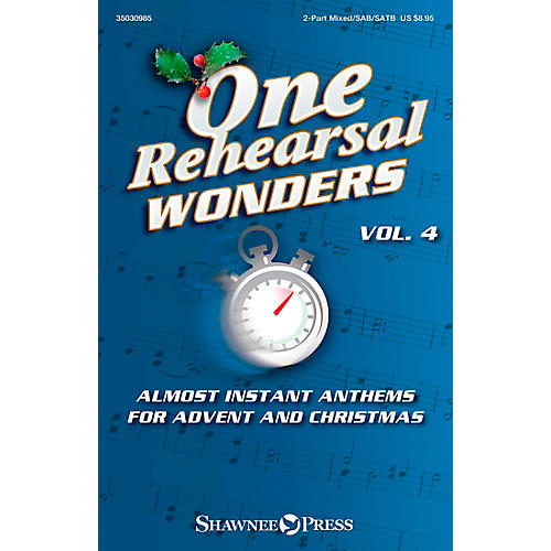 Shawnee Press One Rehearsal Wonders, Vol. 4 - Advent and Christmas 2PT/SAB/SATB arranged by Various