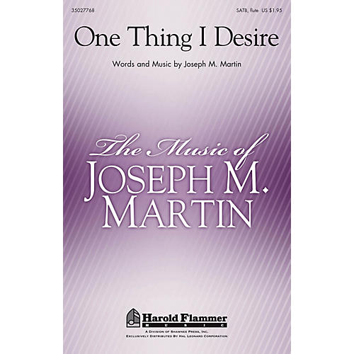 Shawnee Press One Thing I Desire SATB WITH FLUTE (OR C-INST) composed by Joseph Martin