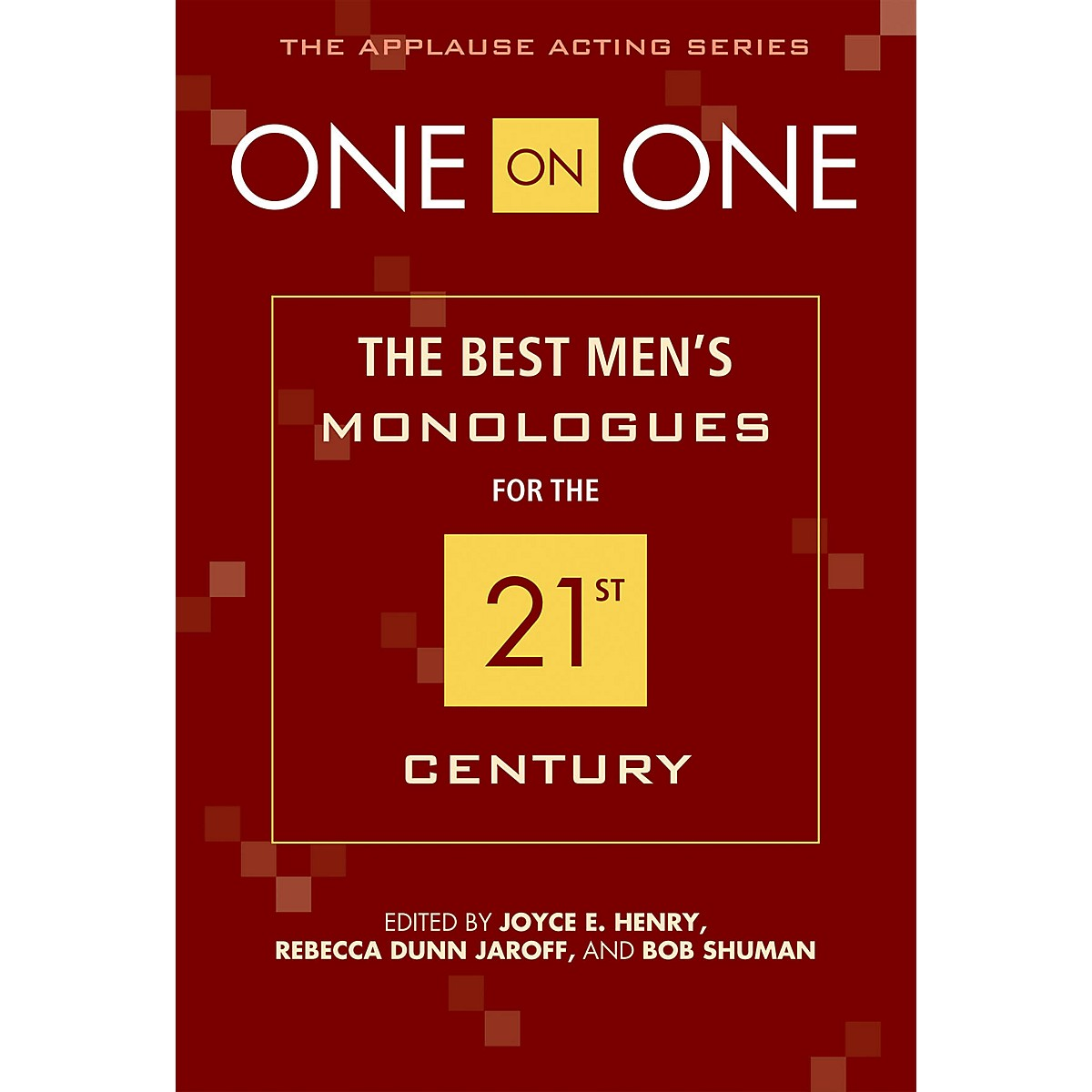 Applause Books One on One (The Best Men's Monologues for the 21st Century) Applause Acting Series Series Softcover
