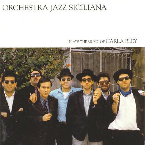 Alliance Orchestra Jazz Siciliana - Plays the Music of Carla Bley