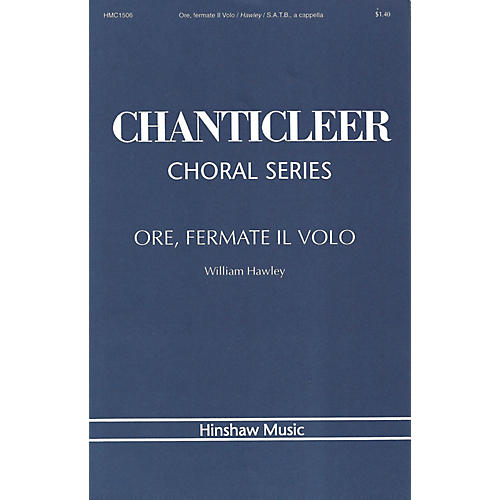 Hinshaw Music Ore, Fermate Volo SATB composed by William Hawley