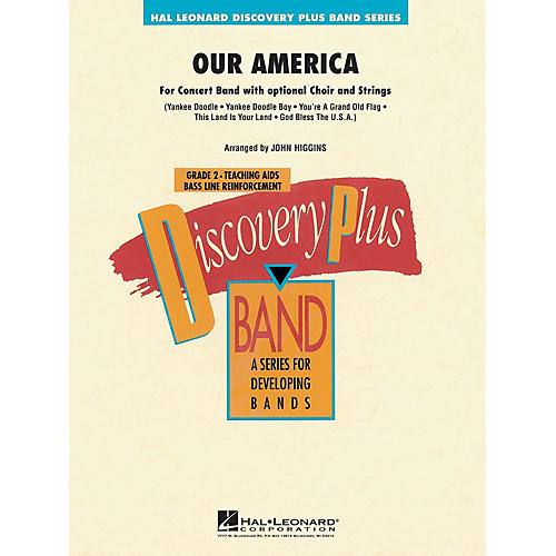 Hal Leonard Our America (for Band with Optional Choir) - Discovery Plus Band Level 2 arranged by John Higgins