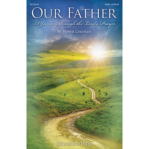 Brookfield Our Father (A Journey Through the Lord's Prayer) CHOIRTRAX CD Composed by Pepper Choplin
