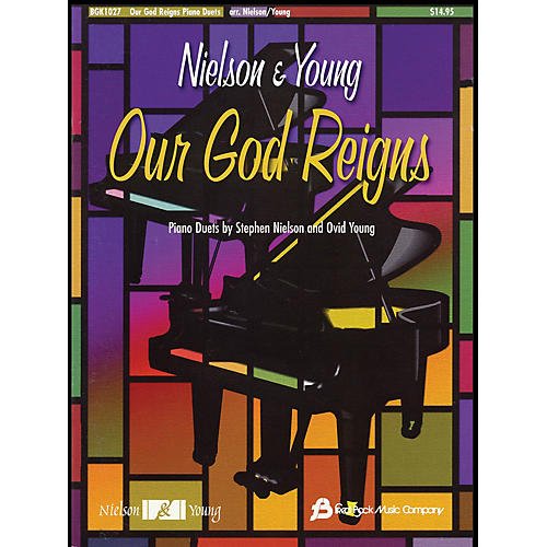 Fred Bock Music Our God Reigns Piano Duets by Stephen Nielson and Ovid Young