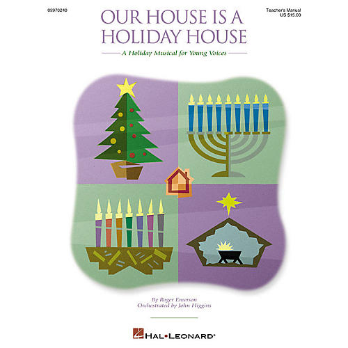 Hal Leonard Our House Is a Holiday House (A Holiday Musical for Young Voices) TEACHER ED Composed by Roger Emerson