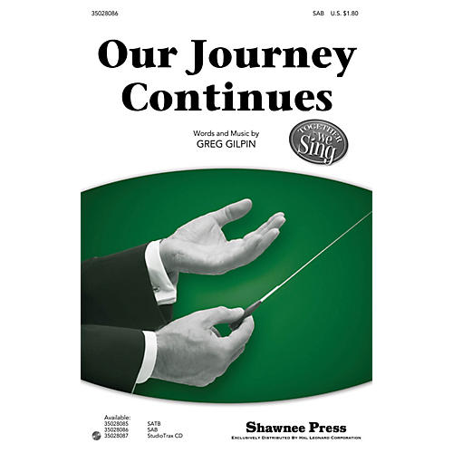 Shawnee Press Our Journey Continues (Together We Sing Series) SAB composed by Greg Gilpin