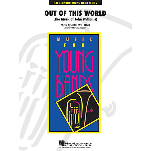Hal Leonard Out of This World - Young Concert Band Series Level 3 arranged by Jay Bocook