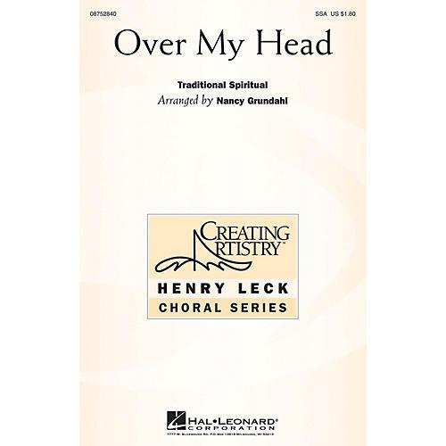Hal Leonard Over My Head SSA Optional a cappella arranged by Nancy Grundahl