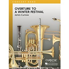 Curnow Music Overture to a Winter Festival (Grade 4 - Score and Parts) Concert Band Level 4 Composed by James Curnow