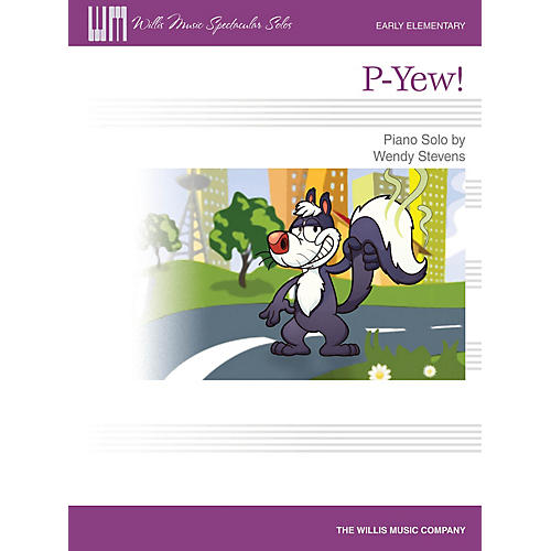 Willis Music P-Yew! (Early Elem Level) Willis Series by Wendy Stevens
