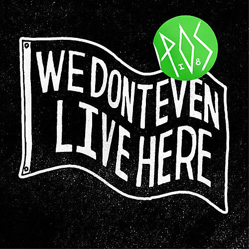 Alliance P.O.S - We Don't Even Live Here