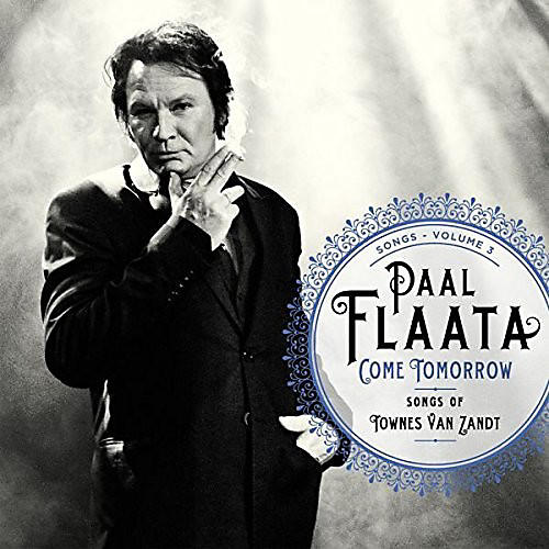 Alliance Paal Flaata - Come Tomorrow: Songs of Townes Van Zandt