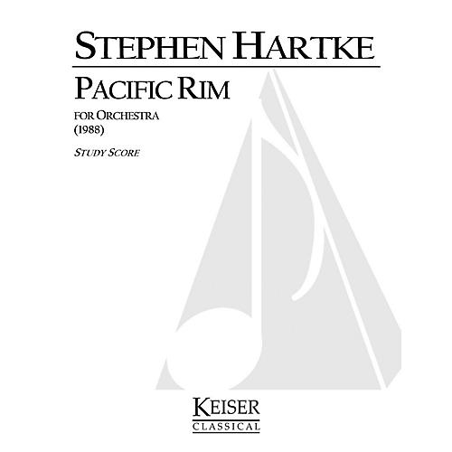 Lauren Keiser Music Publishing Pacific Rim LKM Music Series Composed by Stephen Hartke