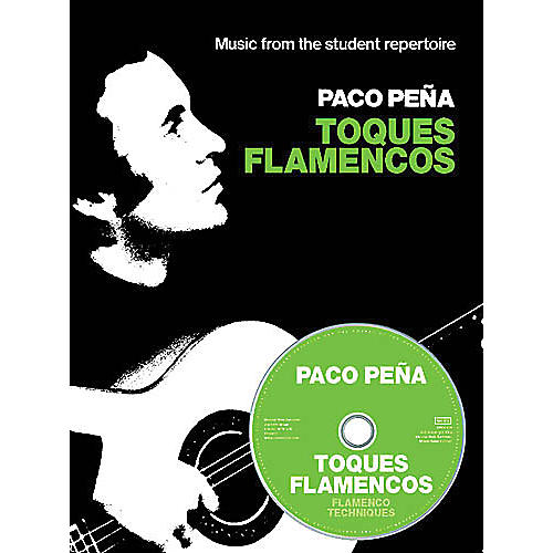 Music Sales Paco Peña - Toques Flamencos Music Sales America Series Softcover with CD Performed by Paco Peña