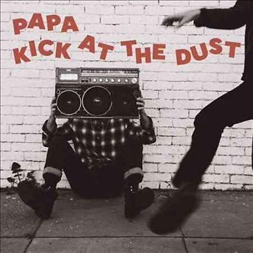 Alliance Papa - Kick At The Dust