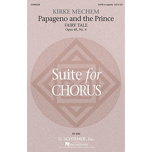 G. Schirmer Papageno and the Prince (Fairy Tale, from Suite for Chorus, Op 69, No 4) SATB a cappella by Kirke Mechem