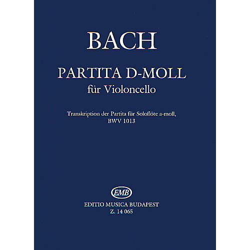 Editio Musica Budapest Partita in D minor (Transcription of BWV 1013) (Violoncello Solo) EMB Series by Johan Sebastian Bach