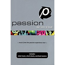Worship Together Passion - Our Love Is Loud (Worship Together) Sacred Folio Series
