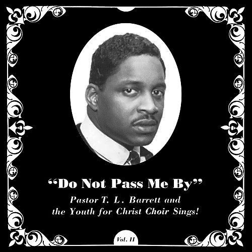 Alliance Pastor T.L. Barrett - Do Not Pass Me By Vol. Ii