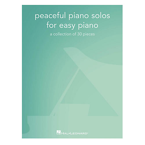 Hal Leonard Peaceful Piano Solos for Easy Piano (A Collection of 30 Pieces) Easy Piano Songbook