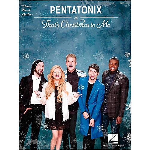 Hal Leonard Pentatonix - That's Christmas to Me Piano/Vocal/Guitar Songbook