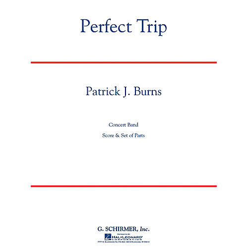 G. Schirmer Perfect Trip Concert Band Level 4 Composed by Patrick J. Burns