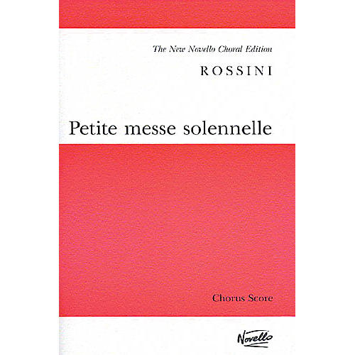 Novello Petite Messe Solennelle (Vocal Score) SATB Composed by Gioachino Rossini