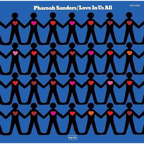 Alliance Pharoah Sanders - Love in Us All: Limited