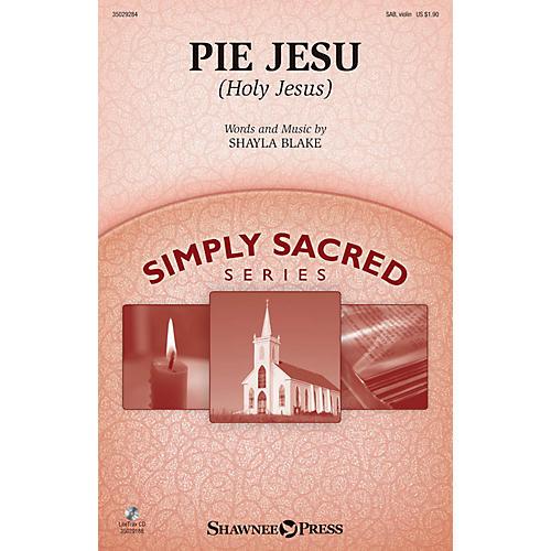 Shawnee Press Pie Jesu (Holy Jesus) SAB/VIOLIN composed by Shayla Blake